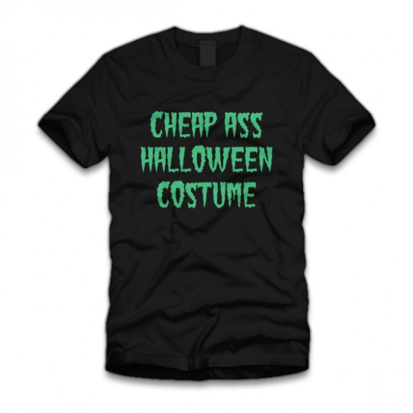 cheap ass Halloween T-Shirt custom design