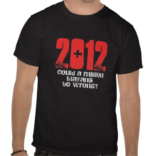 2012 could a million mayans be wrong custom t-shirt design