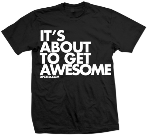 Custom T-shirt Design Its About To Get Awesome