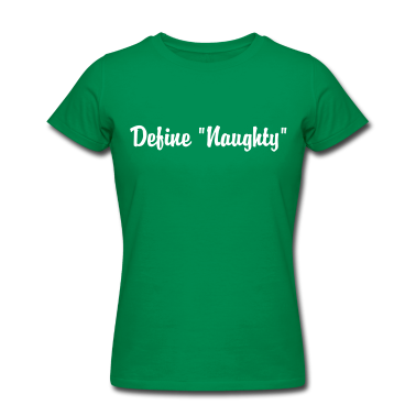Define Naughty Custom T-shirt Design