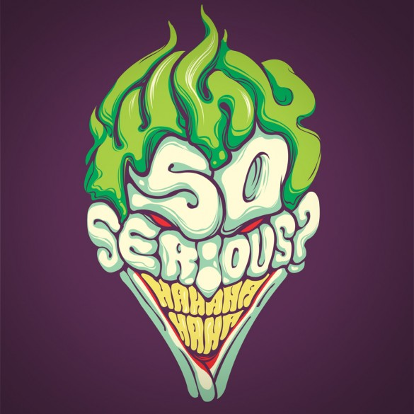 Why so serious - The Joker - Batman - custom tee design by Dracoimagem