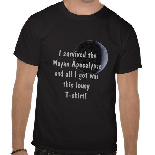 i survived the_mayan apocalypse earth custom t-shirt design