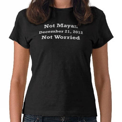 not mayan not_worried custom t-shirt design