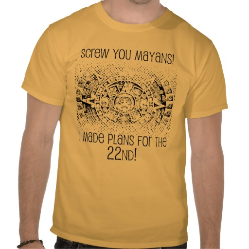 screw you mayans custom t-shirt design