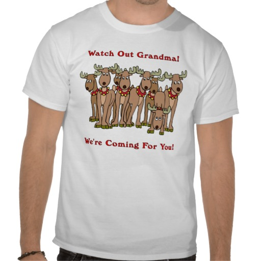 watch out grandma reindeer custom t-shirt design