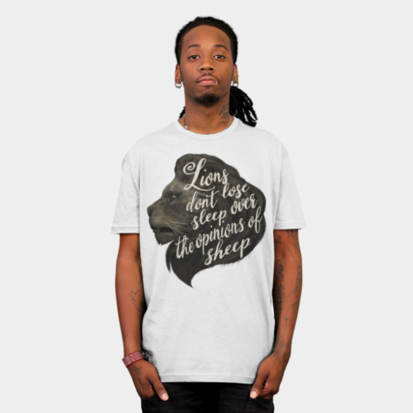 Lions don't lose sleep over the opinions of sheep T-shirt Design by lauragraves man