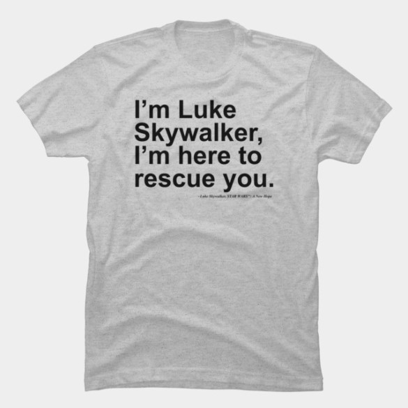 Here to Rescue You T-shirt Design by StarWars t-shirt