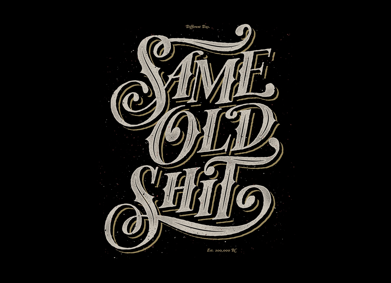 SAME OLD SHIRT T-shirt Design by Vo Maria t-shirt
