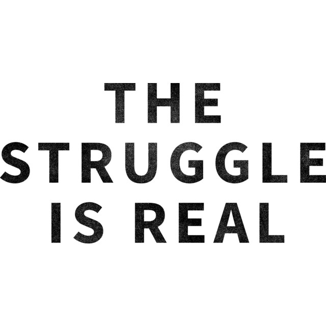 the struggle is real 14 quotes for why the struggle is real oct 6, 2016 living a healthy and fit  lifestyle is definitely rewarding but not always the easiest from piles of  tupperware.