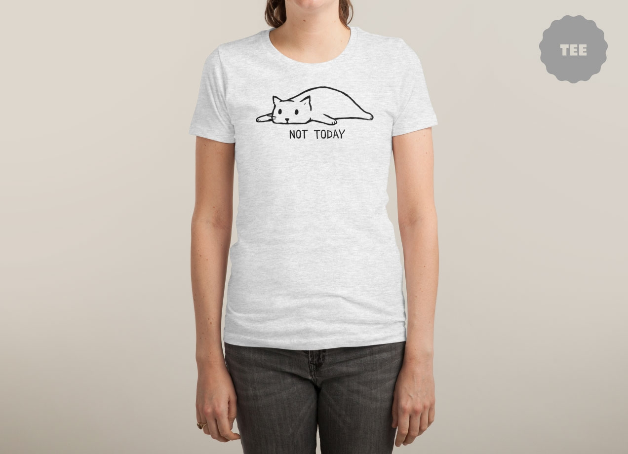 not-today-t-shirt-design-by-fox-shiver-woman