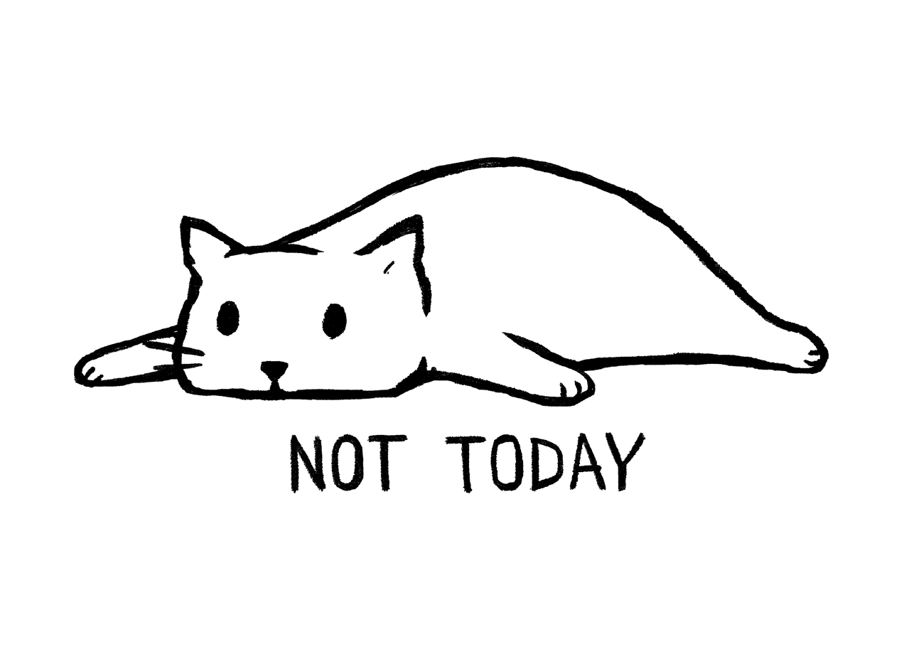 NOT TODAY Design by Fox Shiver main