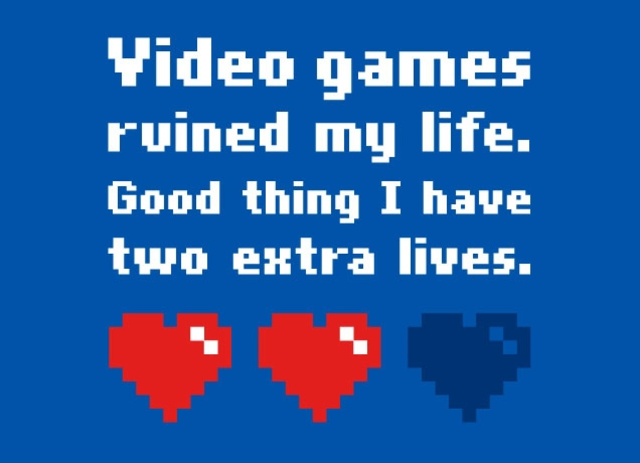 VIDEO GAMES RUINED MY LIFE Design by Lawrence Pernica design