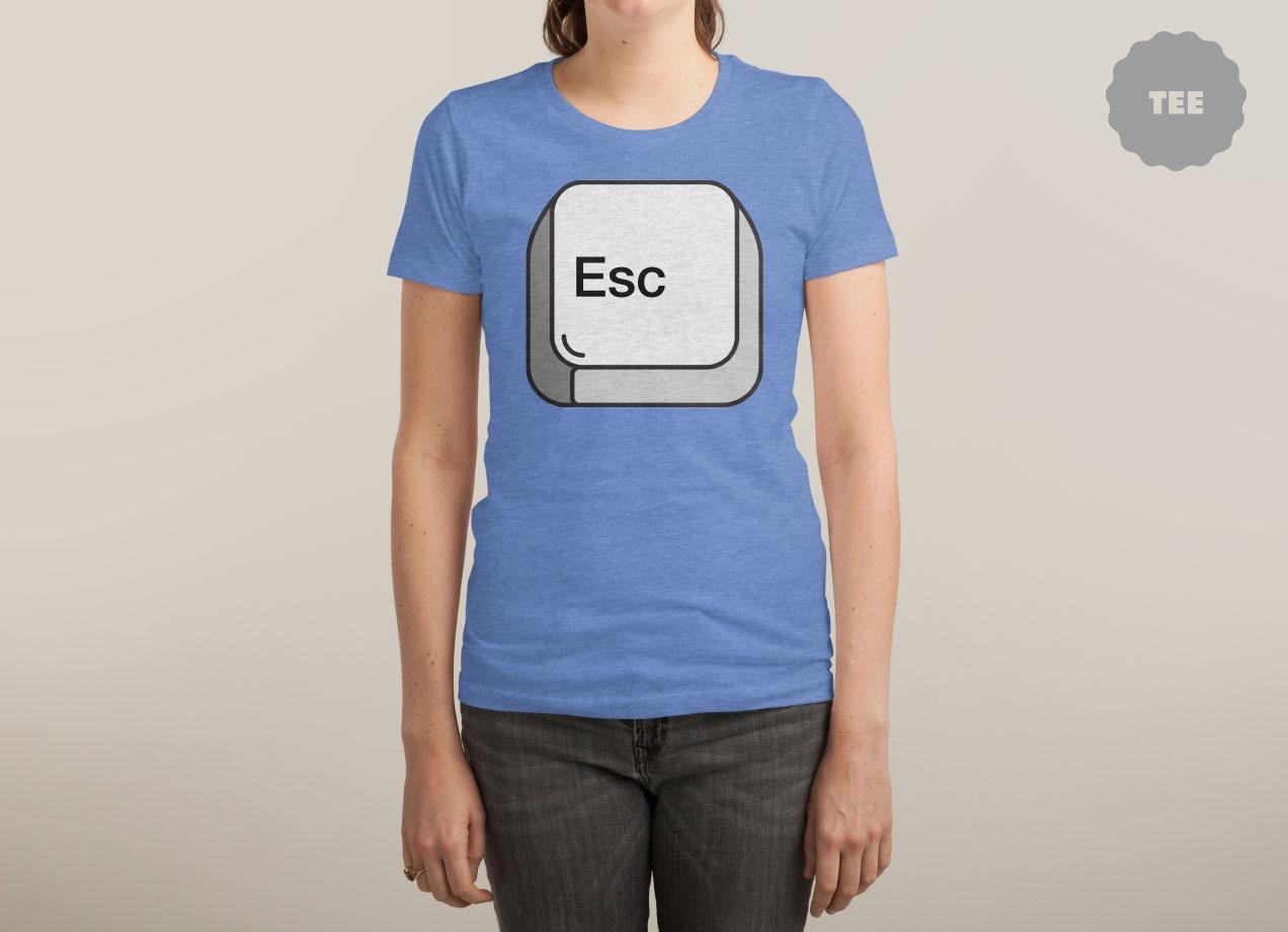 ESCAPE T-shirt Design by Bob woman