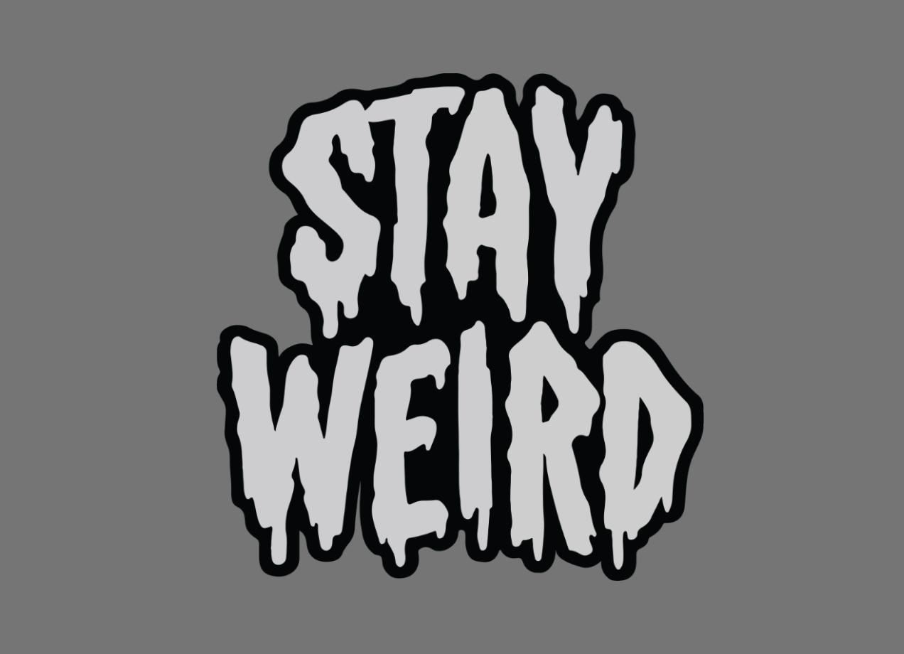 STAY WEIRD T-shirt Design by Deniart