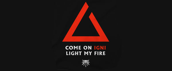 The Witcher 3 Igni Light My Fire Premium Tee T-shirt Design design main
