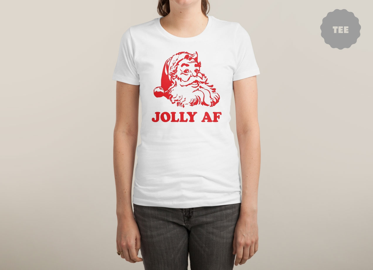 JOLLY AF T-shirt Design by Pete Styles woman