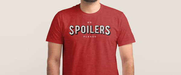 NO SPOILERS T-shirt Design by Jackson Duarte main image