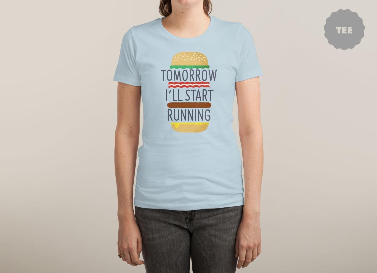 TOMORROW I'LL START RUNNING T-shirt Design by Mauro Gatti woman