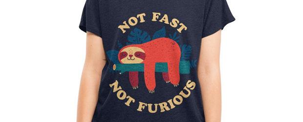 Not Fast, Not Furious t-shirt design
