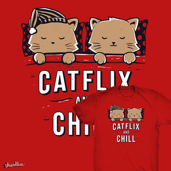 Catflix And Chill t-shirt design