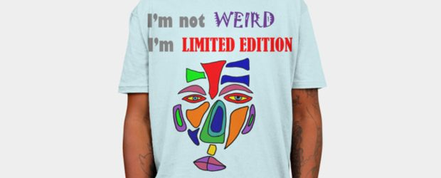 I'm not weird I'm limited edition t-shirt design