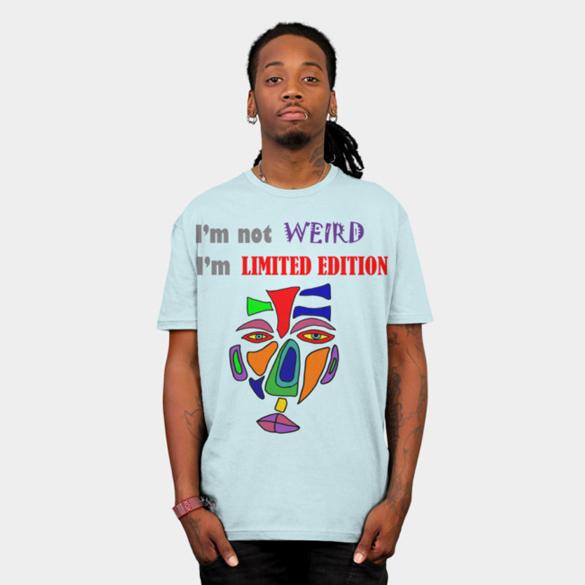 I'm not weird I'm limited edition t-shirt design